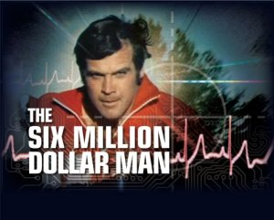 An advertisement for The Six Million Dollar Man, a popular TV show from the 1970s.